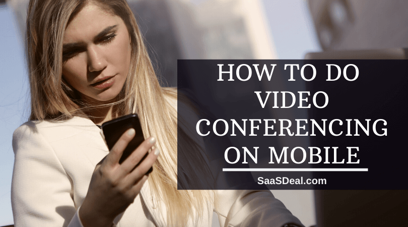 How to do video conferencing on mobile